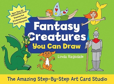 Fantasy Creatures You Can Draw: The Amazing Step-By-Step Art Card Studio - Ragsdale, Linda