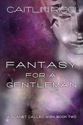 Fantasy for a Gentleman - Ricci, Caitlin