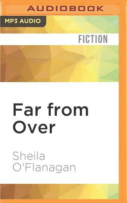 Far from Over - O'Flanagan, Sheila, and Binchy, Kate (Read by)