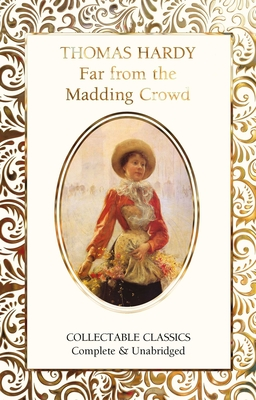 Far from the Madding Crowd - Hardy, Thomas, and John, Judith (Contributions by)