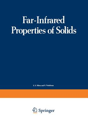 Far-Infrared Properties of Solids: Proceedings of a NATO Advanced Study Institute, Held in Delft, Netherland, August 5-23, 1968 - Mitra, S (Editor)