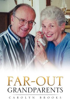 Far-Out Grandparents - Brooks, Carolyn