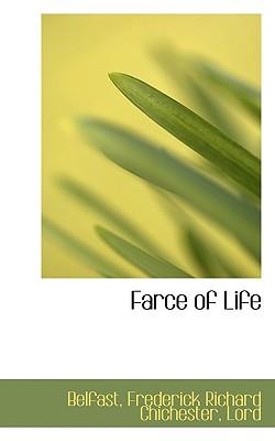 Farce of Life - Belfast, Frederick Richard Chichester L (Creator)
