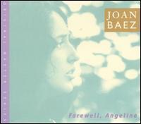 Farewell, Angelina [Bonus Tracks] - Joan Baez