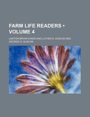 Farm Life Readers (Volume 4 ) - Evans, Lawton Bryan