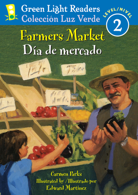 Farmers Market/Dia de Mercado - Parks, Carmen, and Ada, Alma Flor (Translated by), and Campoy, F Isabel (Translated by)