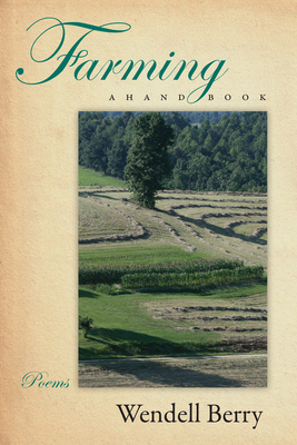 Farming: A Hand Book - Berry, Wendell