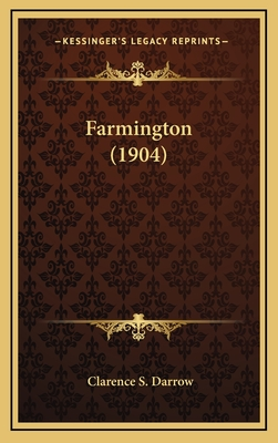 Farmington (1904) - Darrow, Clarence S