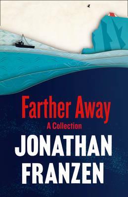 Farther Away - Franzen, Jonathan