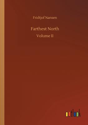 Farthest North - Nansen, Fridtjof