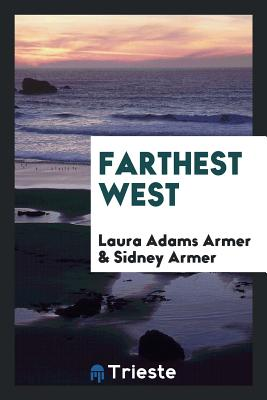 Farthest West - Armer, Laura Adams