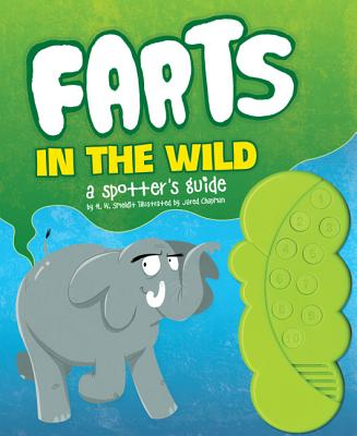 Farts in the Wild: A Spotter's Guide (Funny Books for Kids, Sound Books for Kids, Fart Books) - Smeldit, H W, and Chapman, Jared