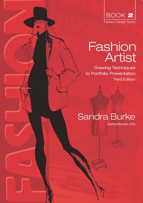 Fashion Artist: Drawing Techniques to Portfolio Presentation - Burke, Sandra