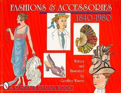 Fashions & Accessories: 1840-1980 - Warren, Geoffrey