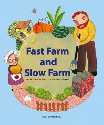 Fast Farm and Slow Farm - Cis, Valeria (Illustrator), and Jung, Min Jee