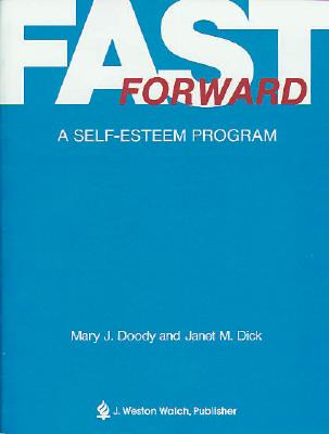 Fast Forward: A Self-Easteem Program - Dick, Janet M
