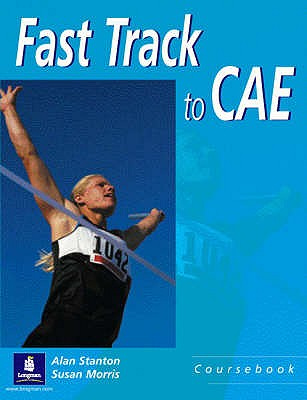 Fast Track to CAE Student Book - Stanton, A.J., and Morris, Susan