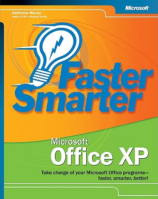 Faster Smarter Microsoft Office XP - Murray, Katherine