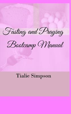Fasting and Praying Bootcamp - Simpson, Tialie