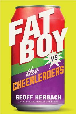 Fat Boy vs. the Cheerleaders - Herbach, Geoff