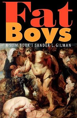 Fat Boys: A Slim Book - Gilman, Sander L
