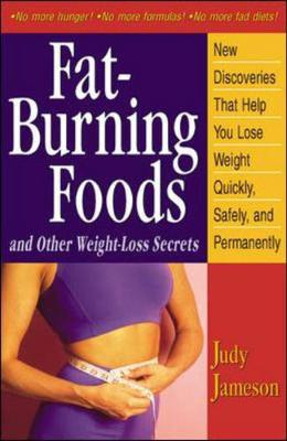 Fat-Burning Foods and Other Weight-Loss Secrets - Jameson, Judy