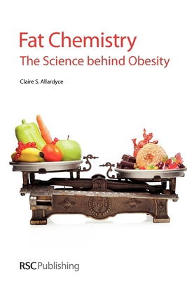 Fat Chemistry: The Science Behind Obesity - Allardyce, Claire S