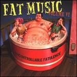 Fat Music, Vol. 6: Uncontrollable Fatulence