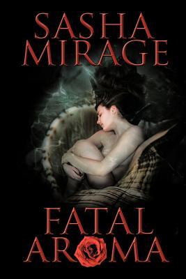 Fatal Aroma - Mirage, Sasha