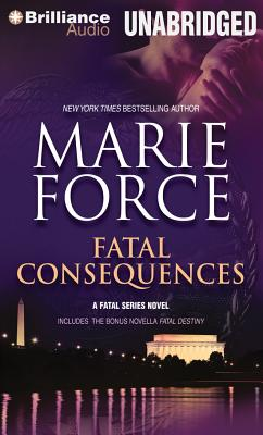 Fatal Consequences - Force, Marie, and Kaminsky, Eva (Read by), and Munroe, Felicity (Read by)
