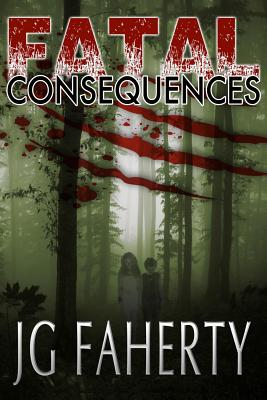 Fatal Consequences - D'Auria, Don (Editor), and Faherty, Jg