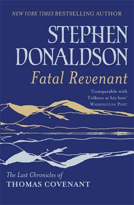 Fatal Revenant: The Last Chronicles of Thomas Covenant - Donaldson, Stephen