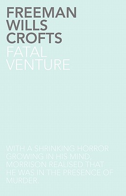 Fatal Venture - Crofts, Freeman Wills