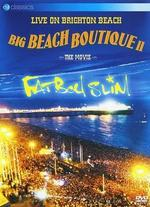 Fatboy Slim: Live on Brighton Beach - Big Beach Boutique II: The Movie