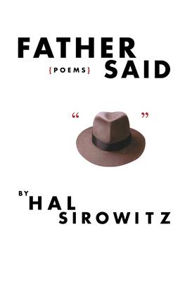 Father Said: Poems - Sirowitz, Hal