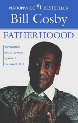 Fatherhood - Cosby, Bill, and Poussaint, Alvin F (Introduction by)
