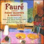 Faur�: Complete Piano Quartets & Quintets
