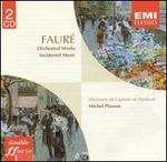 Fauré: Orchestral Works; Incidental Music