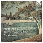 Fauré, Pierné: Trios avec Piano