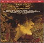 Fauré: The Complete Songs, Vol. 2: Un paysage choisi