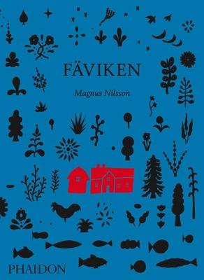 Faviken - Nilsson, Magnus, and Kroon, Mattias, and Buford, William