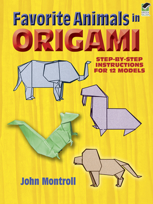 Favorite Animals in Origami - Montroll, John