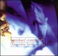Favorite Love Songs - Michael Crawford