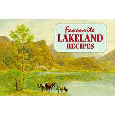 Favourite Lakeland Recipes - Gregory, Carole, and Quinton, A.R. (Illustrator)