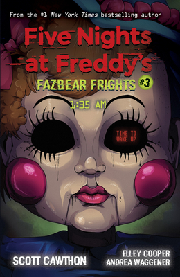 FAZBEAR FRIGHTS #3: 1:35AM - Cawthon, Scott, and Cooper, Elley, and Waggener, Andrea