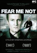Fear Me Not - Kristian Levring
