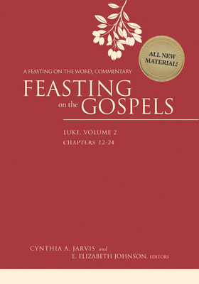 Feasting on the Gospels--Luke, Volume 2: A Feasting on the Word Commentary - Jarvis, Cynthia A (Editor)