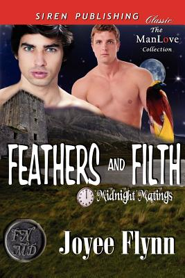 Feathers and Filth [Midnight Matings] (Siren Publishing Classic Manlove) - Flynn, Joyee