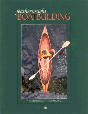 Featherweight Boatbuilding - McCarthy, Mac, and McCarthy, Henry