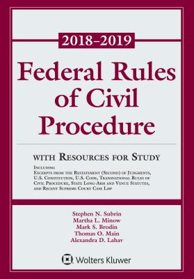 Federal Rules of Civil Procedure: 2018-2019 Statutory Supplement with Resources for Study - Subrin, Stephen N, and Minow, Martha L, and Brodin, Mark S